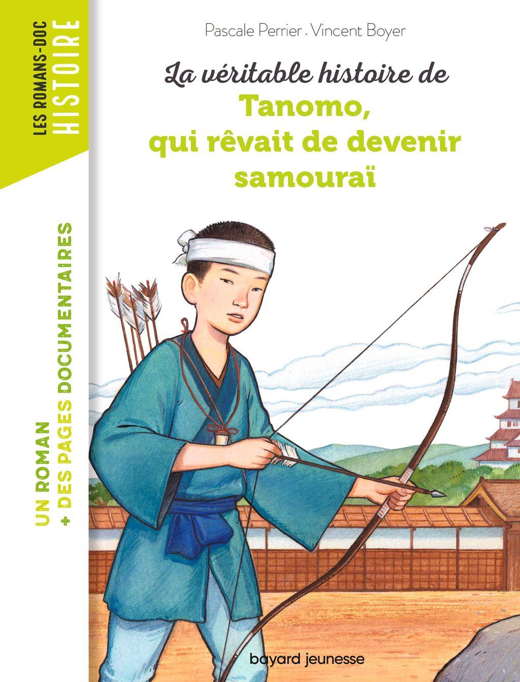Couverture de «La véritable histoire de Tanomo, qui rêvait de devenir samouraï»