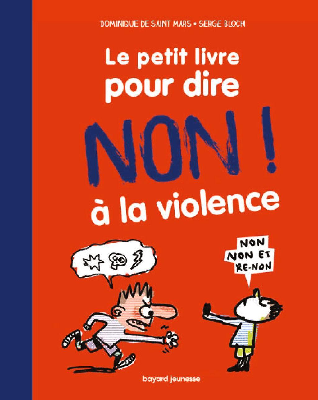 Le petit livre pour dire non à la violence - Bayard Editions