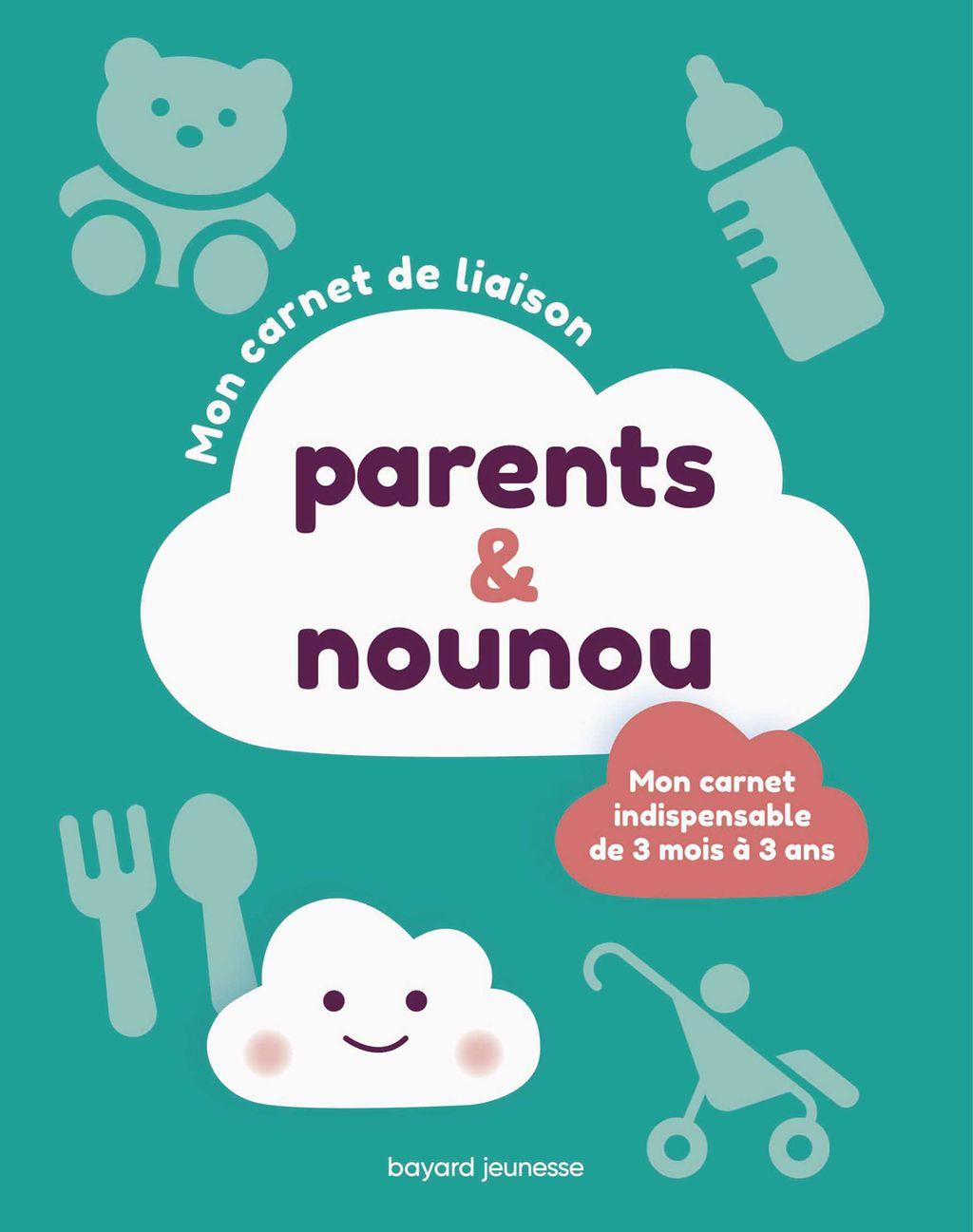 Couverture de «Mon carnet de liaison parents-nounou»