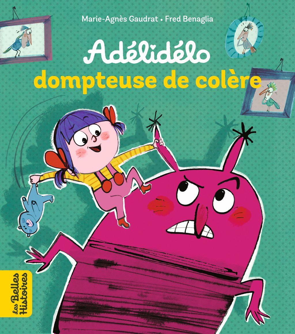 Couverture de «Adélidélo dompteuse de colère !»