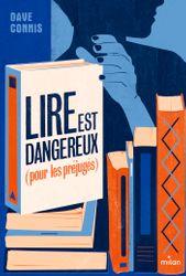 Couverture de «Lire est dangereux (pour les préjugés)»