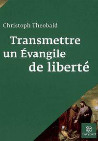 Cover of «Transmettre un évangile de liberté»