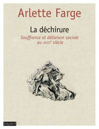 Couverture «La déchirure : Souffrance et déliaison sociale au XVIIIe siècle»