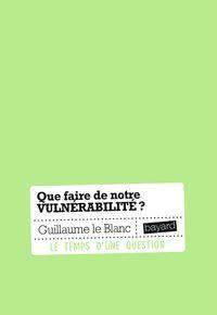 Couverture «Que faire de notre vulnérabilité ?»