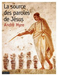 Couverture « SOURCE DES PAROLES DE JESUS (LA) »