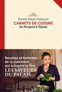 Couverture «CARNETS DE CUISINE DU PERIGORD A L'ELYSEE»