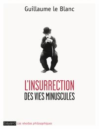 Cover of « L'insurrection des vies minuscules »