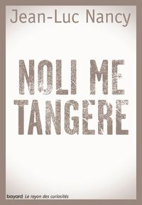 Cover of « NOLI ME TANGERE »