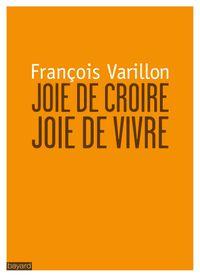 Couverture «JOIE DE CROIRE, JOIE DE VIVRE»