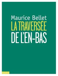 Cover of « TRAVERSÉE DE L'EN-BAS (LA) »