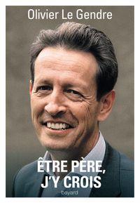 Cover of «ÊTRE PÈRE, J'Y CROIS»