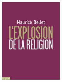 Cover of « L'EXPLOSION DE LA RELIGION »