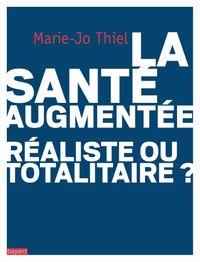 Cover of «La santé augmentée : réaliste ou totalitaire?»