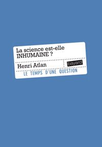 Cover of « LA SCIENCE EST-ELLE INHUMAINE »