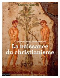 Couverture «LA NAISSANCE DU CHRISTIANISME»