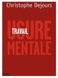 Cover of « TRAVAIL, USURE MENTALE »