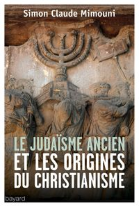 Cover of « Le judaïsme ancien et les origines du christianisme »