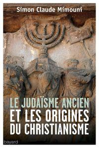 Couverture «Le judaïsme ancien et les origines du christianisme»