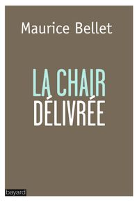 Cover of « LA CHAIR DÉLIVRÉE »