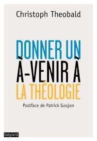 Cover of «Donner un à-venir à la théologie»