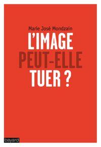 Cover of «L'image peut-elle tuer ?»