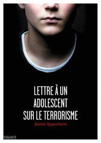 Cover of «LETTRE À UN ADOLESCENT SUR LE TERRORISME»