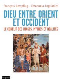 Couverture «Dieu entre Orient et Occident, le conflit des images»