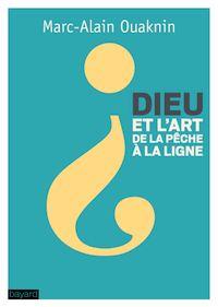 Cover of «Dieu et l'art de la pêche à la ligne»