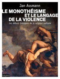 Couverture «Le monothéisme et le langage de la violence»