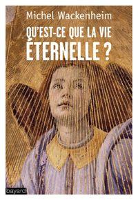 Couverture «Qu'est-ce que la vie éternelle ?»