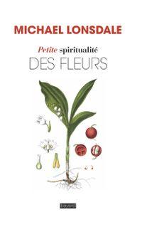 Couverture «Petite spiritualité des fleurs»