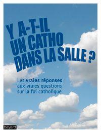 Cover of «Y a-t-il un catho dans la salle ?»