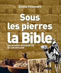 Cover of « Sous les pierres, la Bible »