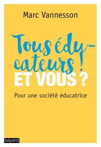 Couverture «Tous éducateurs ! Et vous ?»