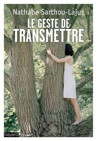 Cover of « Le geste de transmettre »