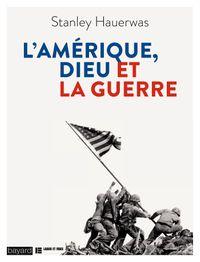Couverture «L'Amérique, Dieu et la guerre»