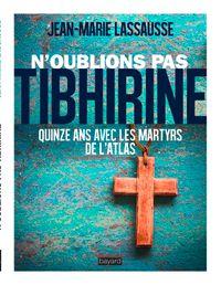 Couverture «N'oublions pas Tibhirine !»