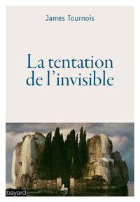 Couverture «La tentation de l'invisible»