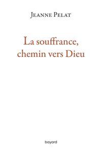 Couverture «La souffrance, chemin vers Dieu»