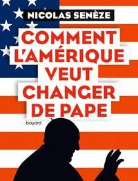 Couverture «Comment l'Amérique veut changer de pape»