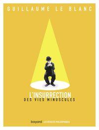 Couverture «L'insurrection des vies minuscules»
