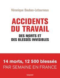 Couverture «Accidents du travail. Des morts et des blessés invisibles»