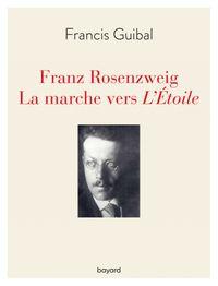 Couverture «Franz Rosenzweig. La marche vers l'Étoile»
