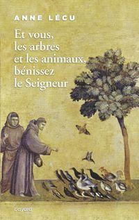 Couverture «Et vous les arbres et les animaux, bénissez le Seigneur»