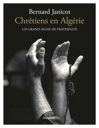 Couverture «Chrétiens en Algérie. Un grand signe de fraternité»