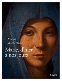 Couverture «Marie d'hier à nos jours»