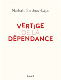 Couverture «Vertige de la dépendance»