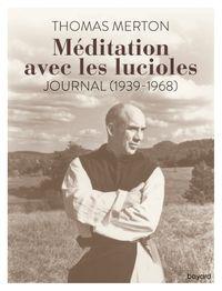 Couverture «Méditation avec les lucioles. Journal (1939-1968)»