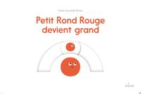 Cover of « Petit Rond Rouge devient grand »