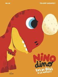Couverture «Nino Dino – Pas de bébé à la maison!»